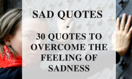 Sad quotes – 30 quotes to overcome the feeling of sadness