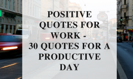 Positive quotes for work – 30 quotes for a productive day