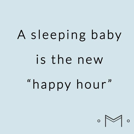 "a sleeping baby is the new ""happy hour"""