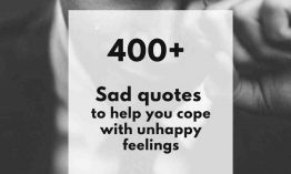 Sad quotes – 400+ quotes about deep sadness and how to overcome painful and hurt feelings