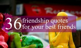 36 friendship quotes for your best friends